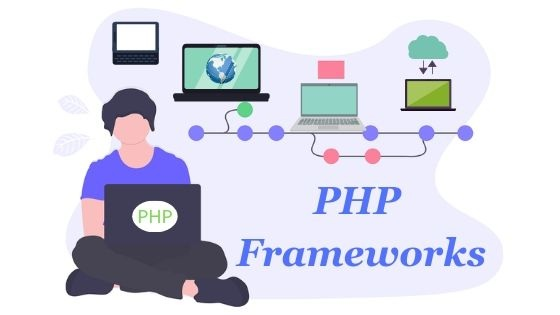 Top 10 PHP Frameworks to Adopt for Web Development in 2019