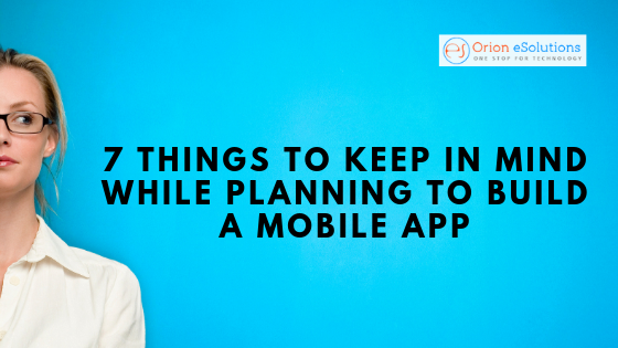7 Things to Keep in Mind While Planning to Build a Mobile App