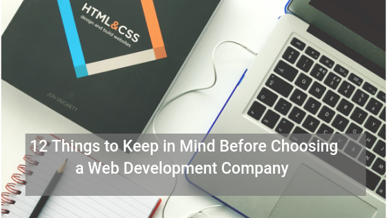 12 Things to Keep in Mind Before Choosing a Web Development Company