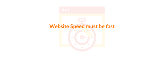 website speed must be fast